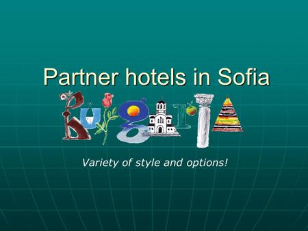 Partner hotels in Sofia Variety of style and options!