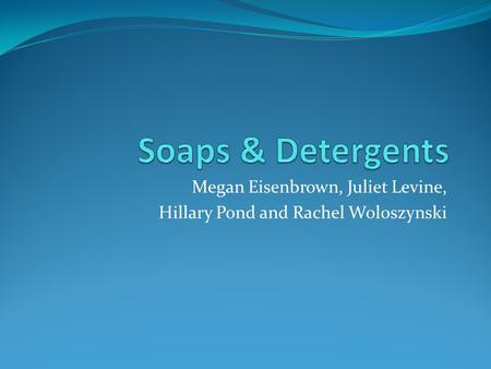 Megan Eisenbrown, Juliet Levine, Hillary Pond and Rachel Woloszynski.