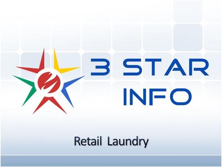www.3starinfo.com.sg Retail Laundry(Laundry POS Solutions) Laundry POS is used for all the retail operations those who are doing the Laundry business.