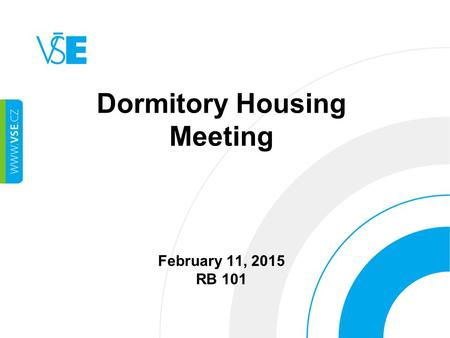 Dormitory Housing Meeting February 11, 2015 RB 101.