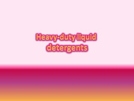 Heavy-duty liquid detergents (HDLDs) were introduced into the laundry market many years after the introduction of powder detergents.