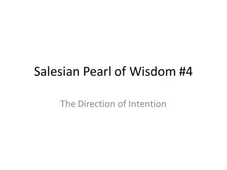 Salesian Pearl of Wisdom #4