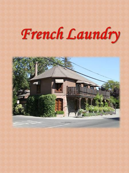 French Laundry is a beautiful French Restaurant in Rue de Valois.