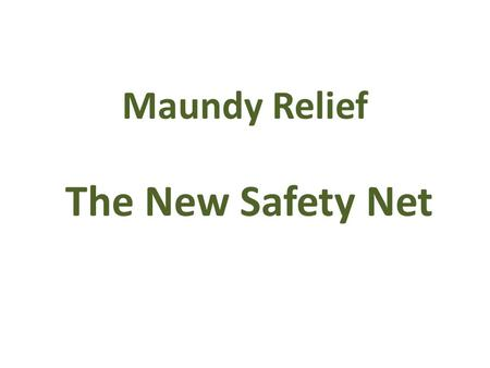 Maundy Relief The New Safety Net. Accrington based covers all East Lancashire Significant area of deprivation Mental health, drug and alcohol problems,