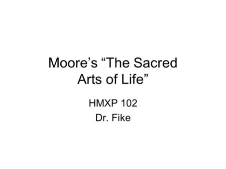 "Moore's ""The Sacred Arts of Life"""