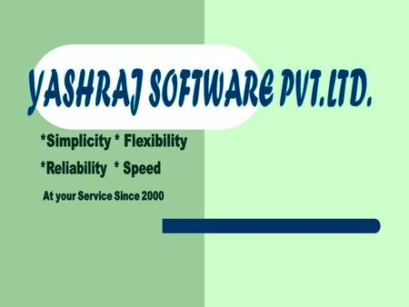 HOTEL MANAGEMENT SYSTEM Summary Of Contents 1. About Yashraj Software 1. A We Think 2. Product Demonstration 2. A Product Features & Benefits.