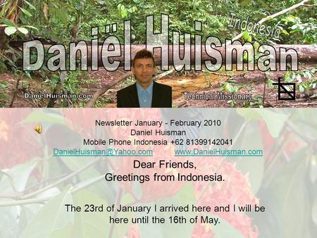 Newsletter January - February 2010 Daniel Huisman Mobile Phone Indonesia +62 81399142041