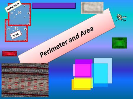 Area perimeter. Perimeter Peri means around Meter means: to measure The word comes form Greek: Perimetron.