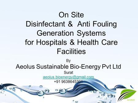 On Site Disinfectant & Anti Fouling Generation Systems for Hospitals & Health Care Facilities By Aeolus Sustainable Bio-Energy Pvt Ltd Surat