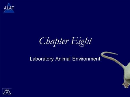 Chapter Eight Laboratory Animal Environment.  If viewing this in PowerPoint, use the icon to run the show (bottom left of screen).  Mac users go to.