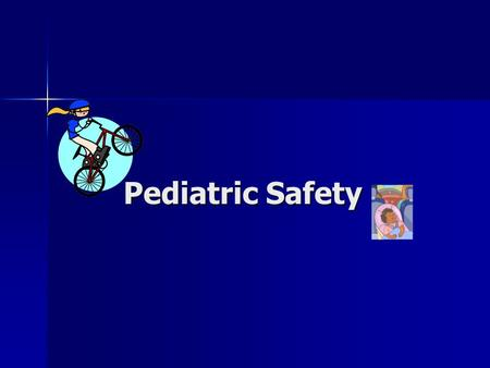 Pediatric Safety Pediatric Safety. Keeping children safe will prevent injuries and prevent the need for rescue. Keeping children safe will prevent injuries.