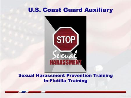 Sexual Harassment Prevention Training In-Flotilla Training U.S. Coast Guard Auxiliary.