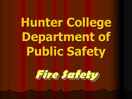 Hunter College Department of Public Safety Fire Safety.