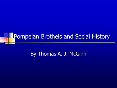 Pompeian Brothels and Social History By Thomas A. J. McGinn.