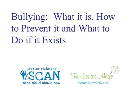Bullying: What it is, How to Prevent it and What to Do if it Exists.