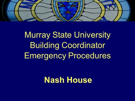 Murray State University Building Coordinator Emergency Procedures Nash House.