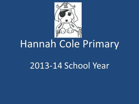 Hannah Cole Primary 2013-14 School Year. Open House Packet Please complete the forms and return as soon as possible.