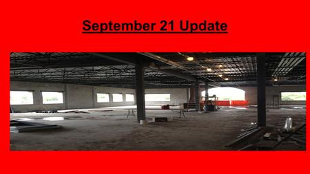 September 21 Update. Future Main Entrance (looking south)