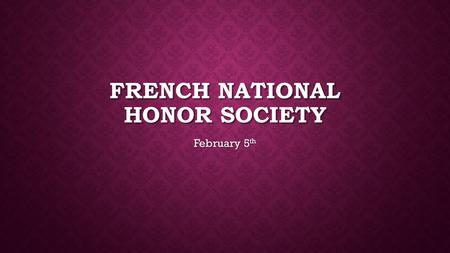 FRENCH NATIONAL HONOR SOCIETY February 5 th. VALENTINES Our next service project will be on February 11 th NEXT WEDNESDAY! We will be going to Colonial.