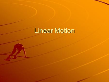 Linear Motion.