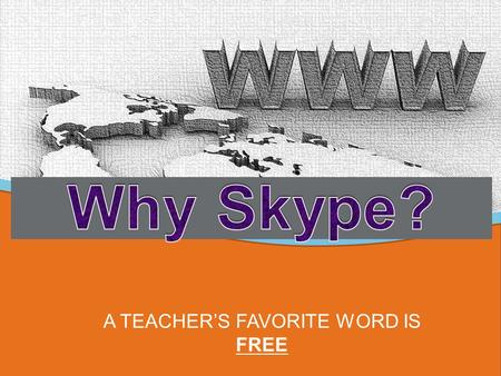A TEACHER'S FAVORITE WORD IS FREE. WHAT CAN IT DO?