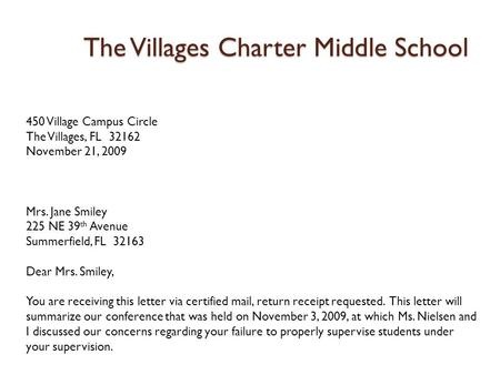 The Villages Charter Middle School 450 Village Campus Circle The Villages, FL 32162 November 21, 2009 Mrs. Jane Smiley 225 NE 39 th Avenue Summerfield,