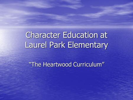 "Character Education at Laurel Park Elementary ""The Heartwood Curriculum"""