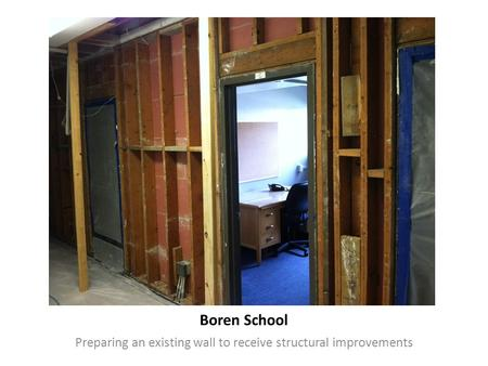 Boren School Preparing an existing wall to receive structural improvements.