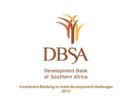 Investment Banking to meet development challenges 2012.