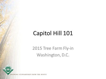 Capitol Hill 101 2015 Tree Farm Fly-in Washington, D.C.
