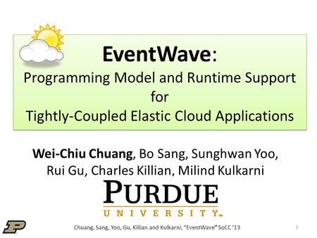 "Chuang, Sang, Yoo, Gu, Killian and Kulkarni, ""EventWave"" SoCC '13 EventWave: Programming Model and Runtime Support for Tightly-Coupled Elastic Cloud Applications."