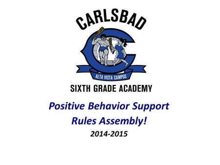 Positive Behavior Support Rules Assembly! 2014-2015.