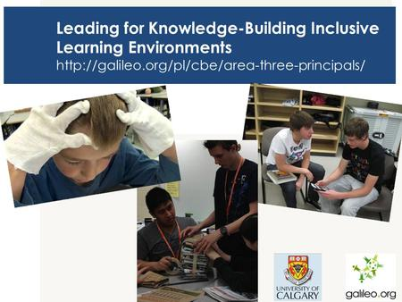 Leading for Knowledge-Building Inclusive Learning Environments  UofC logo.