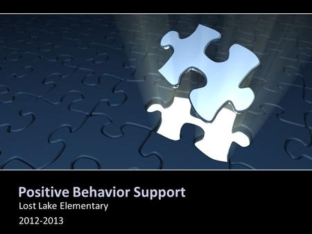 Positive Behavior Support Lost Lake Elementary 2012-2013 PrPesPPenterMedia.com: