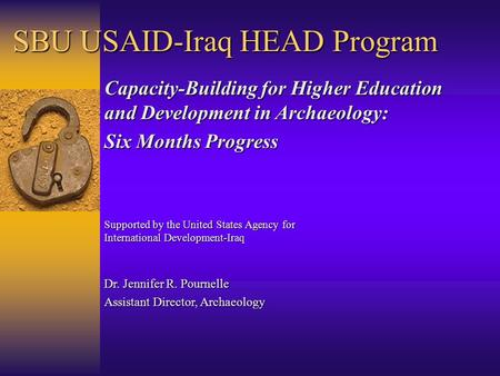 SBU USAID-Iraq HEAD Program Supported by the United States Agency for International Development-Iraq Capacity-Building for Higher Education and Development.