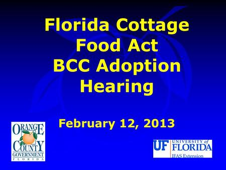 Florida Cottage Food Act BCC Adoption Hearing February 12, 2013.