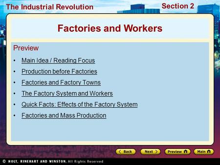 Section 2 The Industrial Revolution Preview Main Idea / Reading Focus Production before Factories Factories and Factory Towns The Factory System and Workers.