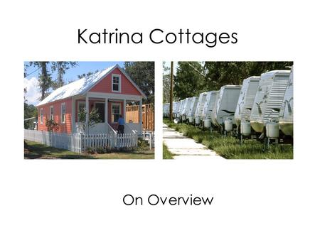 Katrina Cottages On Overview. The Little Yellow Cottage: Designed by Marianne Cusato, it is 308 sq. feet and under 36,000 dollars.