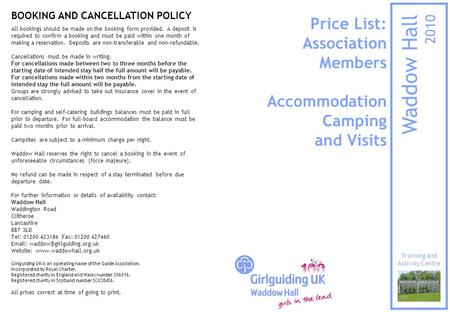 Price List: Association Members Accommodation Camping and Visits Waddow Hall 2010 Training and Activity Centre BOOKING AND CANCELLATION POLICY All bookings.