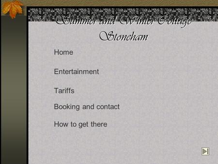 Summer and Winter Cottage Stoneham Home Entertainment Tariffs Booking and contact How to get there.