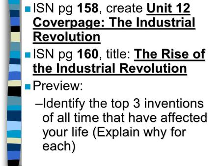 158Unit 12 Coverpage: The Industrial Revolution n ISN pg 158, create Unit 12 Coverpage: The Industrial Revolution 160The Rise of the Industrial Revolution.