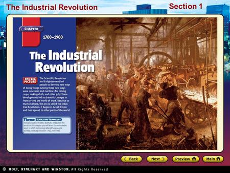 The Industrial Revolution Section 1. The Industrial Revolution Section 1 Preview Starting Points Map: Resources of Great Britain Main Idea / Reading Focus.