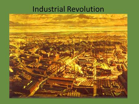 Industrial Revolution. The Cottage Industry System Do you think this system was efficient or highly productive?