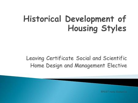 Leaving Certificate Social and Scientific Home Design and Management Elective ©PDST Home Economics.