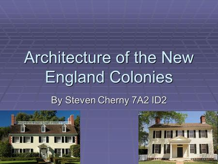 Architecture of the New England Colonies