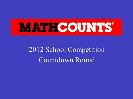 2012 School Competition Countdown Round.