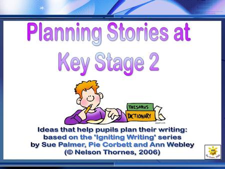 Characters Setting A plot Although there are different types of fiction stories they all have the same elements. Using a 'Writer's Toolkit' and a 'Language.