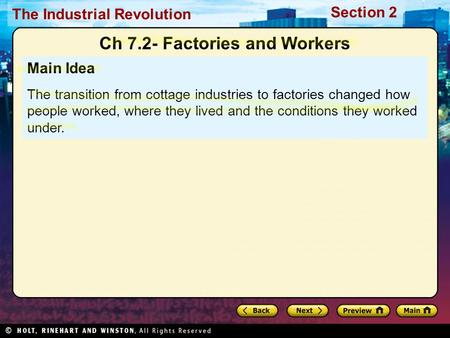 Section 2 The Industrial Revolution Main Idea The transition from cottage industries to factories changed how people worked, where they lived and the conditions.