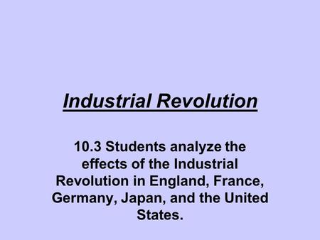 the industrialisation experience of great britain and france Only great britain, the united states, germany, france, and some parts of the scandinavian countries had successfully completed an industrial revolution most of the.