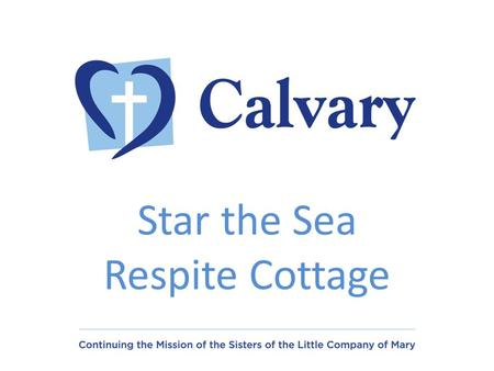 Star the Sea Respite Cottage. What is flexible respite? Providing Flexible and responsive services to Carers is something Calvary does well. Often emergency.